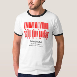Isaiah 53:4-6 (Jesus Paid The Price) T-Shirt