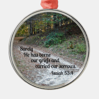 Isaiah 53:4 Surely He has borne our griefs... Christmas Tree Ornament