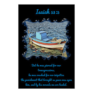 Isaiah 53:5 with a old boat in the calm ocean poster