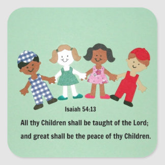 Isaiah 54:13 And all thy Children shall be taught Square Sticker