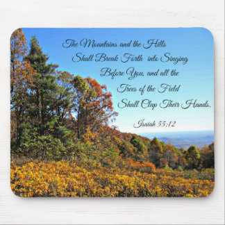 Isaiah 55:12 The mountains and the hills shall... Mouse Pad