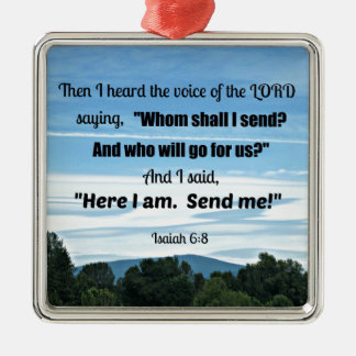 Isaiah 6:8 Then I heard the voice of the Lord Metal Ornament