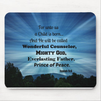 Isaiah 9:6 For unto us a Child is born. Mouse Pad