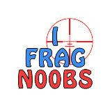I Frag N00bs