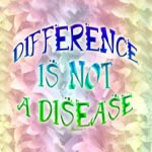 Difference%20is%20not%20a%20Disease