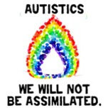 Autistics%3a%20No%20Assimilation