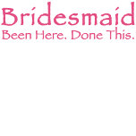 been here bridesmaids t-shirts
