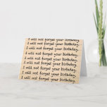 I won't forget your birthday - belated card
