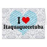 I Love Itaquaquecetuba, Brazil Card