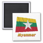 Myanmar Waving Flag with Name  Magnet