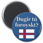 Do you speak Faroese? in Faroese. Flag Magnet