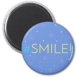 Inspirational magnet - blue Hashtag Mag #smile!