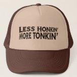 Less Honkin' More Tonkin' Trucker Hat