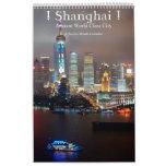 ! Shanghai ! Ancient World Class City Calendar