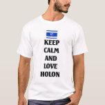 Keep calm and love Holon T-Shirt