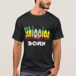 Ethiopian Born T-Shirt