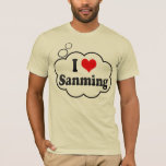 I Love Sanming, China. Wo Ai Sanming, China T-Shirt