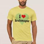 I Love Brahmapur, India T-Shirt