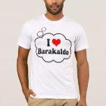 I Love Barakaldo, Spain T-Shirt