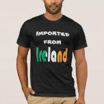 Imported from Ireland T-Shirt