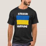 Kalush, Ukraine with Ukrainian flag T-Shirt