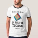 Pa' matar un tigre T-Shirt