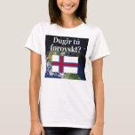 Do you speak Faroese? in Faroese. Flag & space T-Shirt