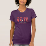 Hear Our Vote - Women's March SLO T-Shirt
