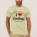 I Love Fushun, China T-Shirt