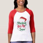 satna staching thru the snow funny christmas xmas T-Shirt