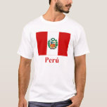 Peru Flag with Name in Spanish T-Shirt