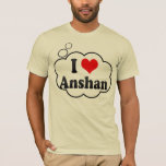 I Love Anshan, China T-Shirt