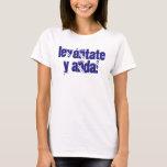 "Camiseta ""Levántate y anda!"" T-Shirt"