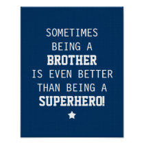 Brother Better than Superhero - Blue Posters