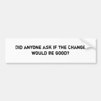 IsChangeGood Bumper Sticker