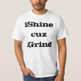 iShine cuz iGrind T-Shirt