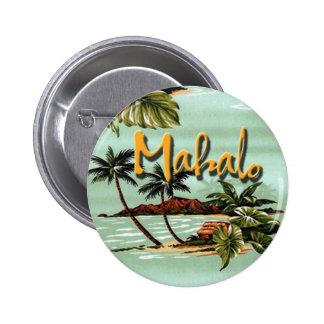 Isla hawaiana de Mahalo Pin Redondo De 2 Pulgadas