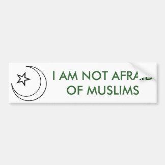 Islam, NO TENGO MIEDO DE MUSULMANES Pegatina Para Auto