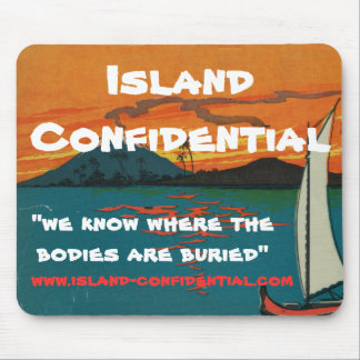 Island Confidential has the story Mousepads