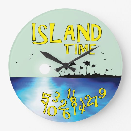 Island Time Large Clock Zazzle