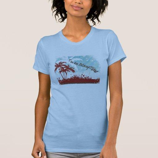 Island Time... Tee Shirts