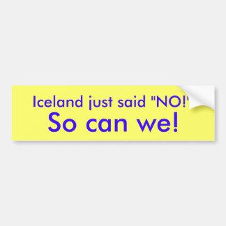 """Islandia acaba de decir """"NO!"""" ¡, Podemos tan! Pegatina Para Auto"""