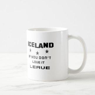 Islandia si usted no la ama, se va taza
