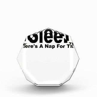iSleep There's a nap for that Tees.png Acrylic Award