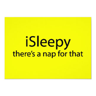 iSleepy theres nap for that funny sleepy insomnia 5x7 Paper Invitation Card