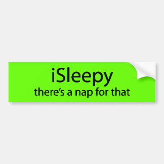 iSleepy theres nap for that funny sleepy insomnia Bumper Sticker