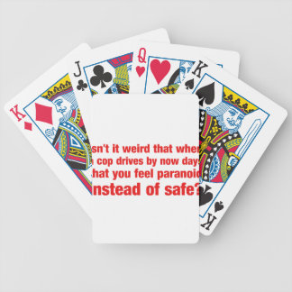 Isn't it weird that when a cop drives by you get.. bicycle playing cards