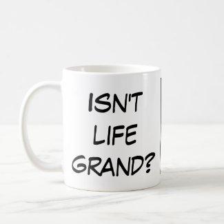 Isn't Life Grand Mug mug