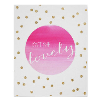Isn't She Lovely Pink Watercolor and Gold Glitter Poster