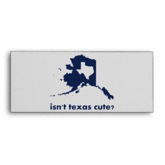 Isn't Texas Cute Compared to Alaska Envelope